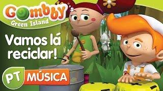 Música - Vamos lá reciclar! - Canta e Dança com o Gombby em Português - Gombby´s Green Island