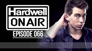 Hardwell On Air 066 [Incomplete - READ DESCRIPTION]