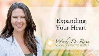 Expanding Your Heart by Wendy De Rosa