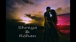 Best indian pre wedding | Shreya & Rohan | Naina | Khoobsurat |