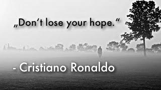 Cristiano Ronaldo ● Don't Lose Your Hope ● Motivational