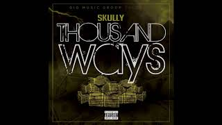 Skully - Thousand Ways Official (Explicit Version)