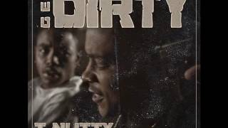 T-Nutty Get Dirty (feat. Brotha Lynch Hung)