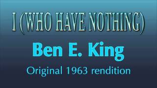 I (WHO HAVE NOTHING) - Ben E. King (original 1963 rendition)