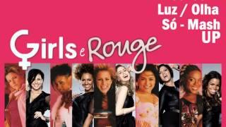 Acenda A Luz/Olha Só - Mash Up Girls e Rouge
