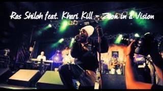 Ras Shiloh feat. Khari Kill - Zion In A Vision (New Single) (Jomo Fitzgerald / Black Roots Music)