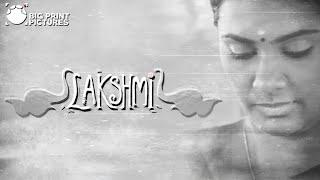 Lakshmi - Short Film | Sarjun KM | Sundaramurthy KS | Lakshmi Priyaa Chandramouli, Nandan, Leo width=