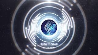 Solar Heavy - Slow It Down