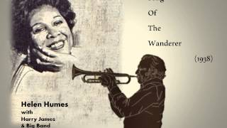 Helen Humes & Famous Band Leaders - Harry James - Song Of The Wanderer (1938)