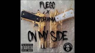 Fuego x Drama- On My Side (Prod. By BeatsByHT)