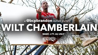 Marc J ft. Lil Ugly - Wilt Chamberlain (Official Music Video) (shot by @bcpbrandon)