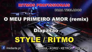 ♫ Ritmo / Style - O MEU PRIMEIRO AMOR (remix) - Diapasão