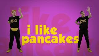 Koo Koo Kanga Roo - I Like Pancakes (Official Video)