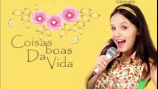 Larissa Manoela- Coisas Boas Da Vida. ( C1R)