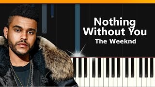 "The Weeknd - ""Nothing Without You"" Piano Tutorial - Chords - How To Play - Cover"