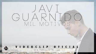 Javi Guarnido - Mil Motivos (Videoclip Oficial)