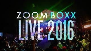 Zoom Boxx - Live 2016