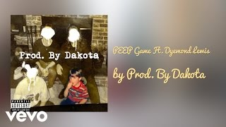 Prod. By Dakota - PEEP Game (AUDIO) ft. Dyemond Lewis