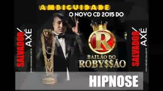 HIPNOSE - BAILÃO DO ROBYSSÃO LANÇAMENTO STUDIO 2015