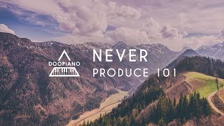 PRODUCE 101   국민의 아들 - NEVER (네버) Piano Cover