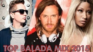 TOP BALADA 2015 | MUSICAS MIX FESTAS [POP | DANCE | ELETRONICA]