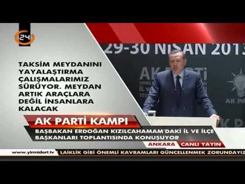 Başbakan Erdoğan. 29 Nisan 2013 İl ve İlçe Başkanları Toplantısı Konuşması.