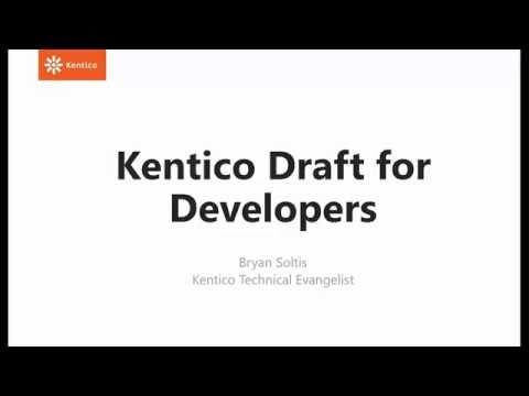 Kentico Draft - Technical Webinar: Kentico Draft for Developers