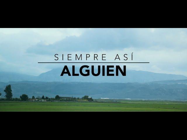 """Video oficial de """"Alguien"""" de Siempre Así"""