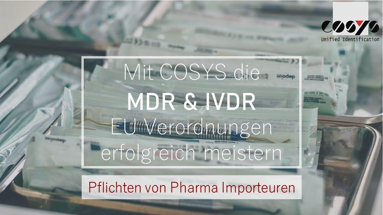 Pflichten von Medizinprodukt Importeure nach der EU MDR Verordnung   COSYS Lösungen für MDR und IVDR