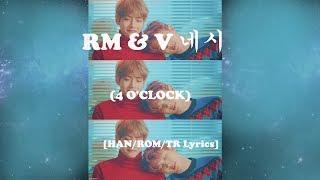 BTS Rap Monster & V - '4 O'Clock (네시)' [Han|Rom|TR Altyazılı]