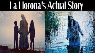 The Real Story of The Curse of La Llorona