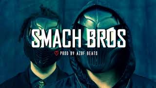 | SMACH BROS | DOPE TRAP BEAT INSTRUMENTAL| FREE | AGRESSIVE HIP HOP BEATS ( PROD BY AZOF BEATS )