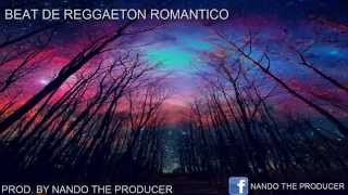 BEAT REGGAETON ROMANTICO 2015 PROD BY NANDO THE PRODUCER