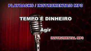 ♬ Playback / Instrumental Mp3 - TEMPO É DINHEIRO - Agir