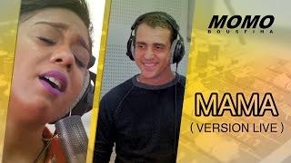 Momo avec Khaoula Elmoujahid - Mama (Version Live)   مومو مع خولة مجاهد - ماما