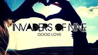 Invaders Of Nine (Good Love) Original Mix
