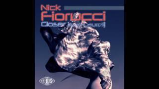 Nick Fiorucci - Closer [feat. Laurell] (Luca Debonaire Radio Edit)