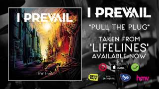 I Prevail -  Pull The Plug