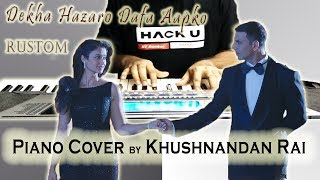 Dekha Hazaro Dafa Aapko (Rustom) | Piano Cover by Khushnandan Rai