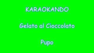 Karaoke Italiano - Gelato al Cioccolato - Pupo ( Testo )