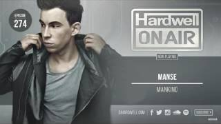 Manse  - Mankid [HARDWELL ON AIR RIP ]