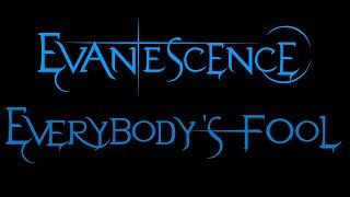 Evanescence-Everybody's Fool Lyrics (Demo 1)