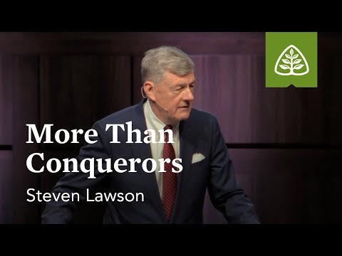 Steven Lawson: More Than Conquerors