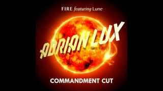 Adrian Lux ft. Lune - Fire (Commandment Cut)