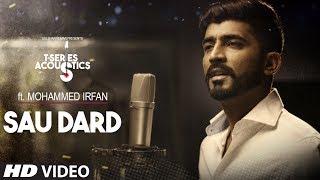 Sau Dard Song   T-Series Acoustics   Mohammed Irfan   Hindi Love Song