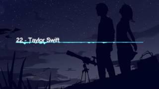 [NightCore] 22 - Taylor Swift