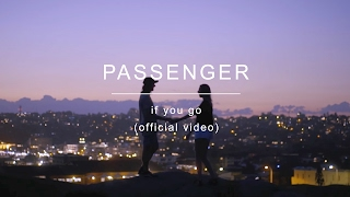 Passenger | If You Go (Official Video)
