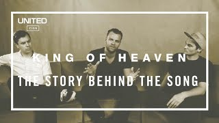King of Heaven Song Story - Hillsong UNITED
