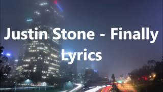 Justin Stone - Finally Lyrics