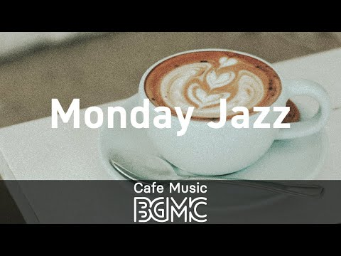 Monday Jazz: Good Mood Positive Instrumental Music - Music for Breakfast Coffee, Morning Mood